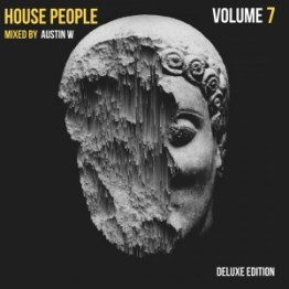 House People Vol.7 Mixed by Austin W (Deluxe Edition)