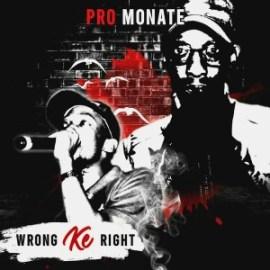 EP: Pro Monate – Wrong Ke Right
