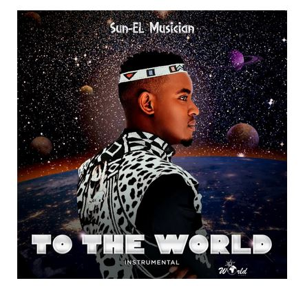 Sun-El Musician – To the World (Instrumental)