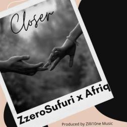 Zzero Sufuri – Closer Ft. Afriq