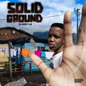 ALBUM: DJ Nasty KG – Solid Ground