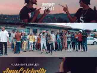 Video: Hulumeni & Stifler – Ama Celebrity Ft. Entity MusiQ & Lil'Mo