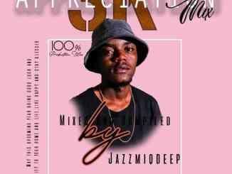 Jazzmiqdeep – 3K Appreciation Mix