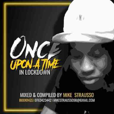 Mike Strausso – Once Upon a Time In Lockdown Mix