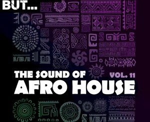 Nothing But… The Sound of Afro House, Vol. 11