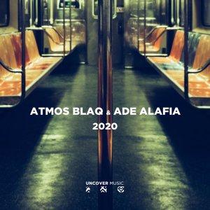 Atmos Blaq & Ade Alafia – 2020 (Atmospheric Mix)