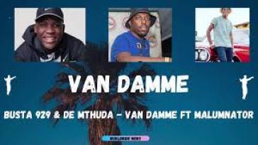 Busta 929 & De Mthuda – Van Damme Ft. MalumNator