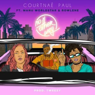 Courtnae Paul – No Other Way Ft. Manu Worldstar & Rowlene