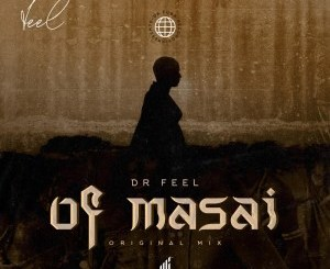Dr Feel – Of Masai (Original Mix)