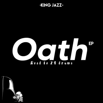Album: King Jazz – Oath (Road to 24 Drums)