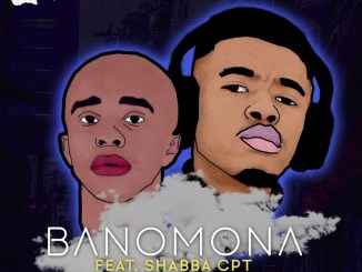 Mashaya – Banomona Ft. Shabba CPT