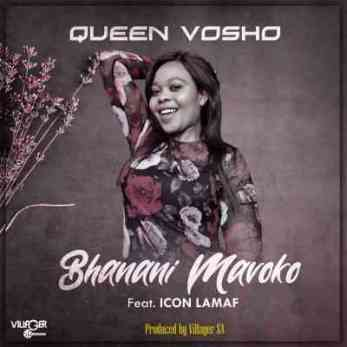 Queen Vosho – Bhanani Mavoko Ft. Icon Lamaf