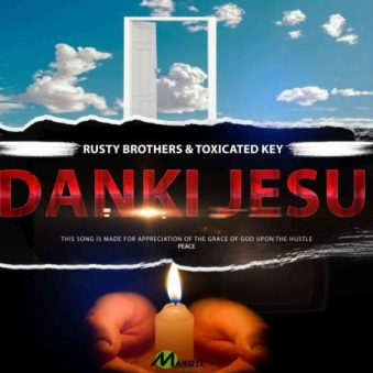 Toxicated Keys & Rusty Brothers – Dankie Jesu