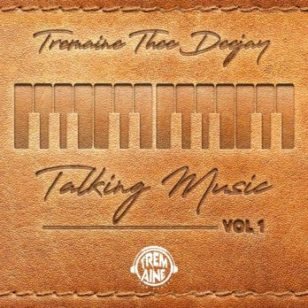 Tremaine Thee DeeJaY – Talking Music Vol. 1 Mix