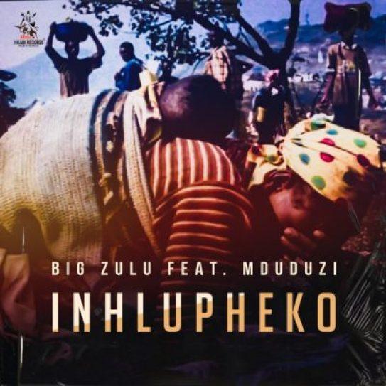 Video: Big Zulu – Inhlupheko Ft. Mduduzi