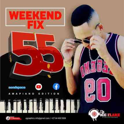 Dj Ice Flake – WeekendFix 55 Mix (Amapiano Edition 2021)