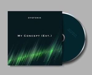 EP: DysFonik – My Concept (Extension)