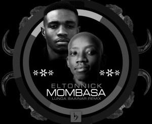Eltonnick – Mombasa (Lunga Baainar Remix)