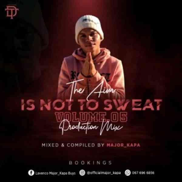 Major Kapa – The Aim Is Not Sweat Vol.05 Mix
