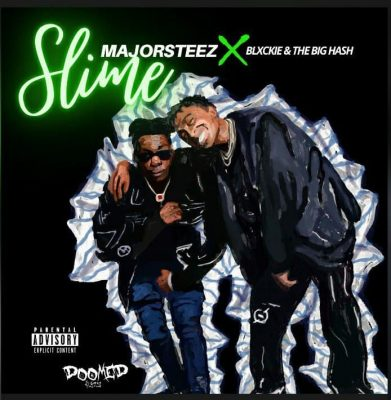 Majorsteez – Slime Ft. Blxckie & The Big Hash