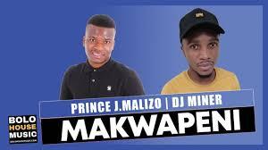 Prince J.Malizo & DJ Miner – Makwapeni