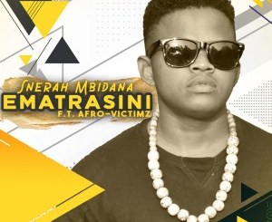 Snerah Mbidana – Ematrasini Ft. Afro Victimz