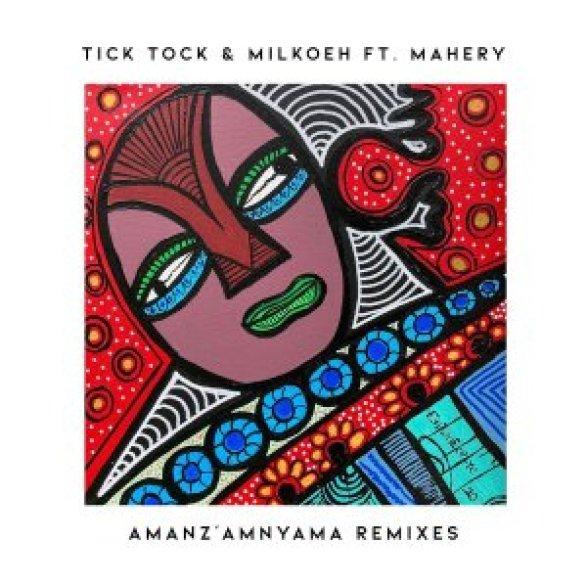Tick Tock, milkoeh, Mahery – Amanz'amnyama (Oxygenbuntu Remix)