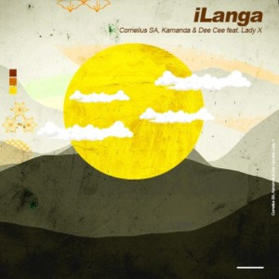 Cornelius SA, Kamanda & Dee Cee – iLanga Ft. Lady X