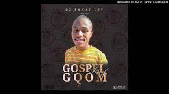 Dj Emkay CPT – Gospel Through Gqom (Song)