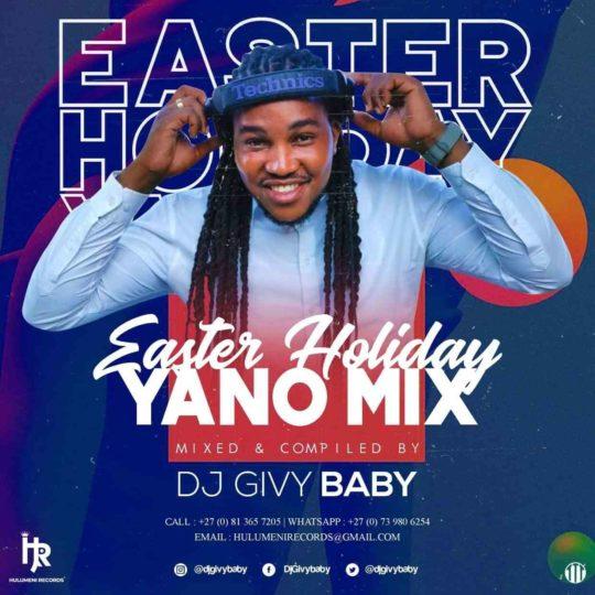 Dj Givy Baby – Easter Holiday Yano Mix