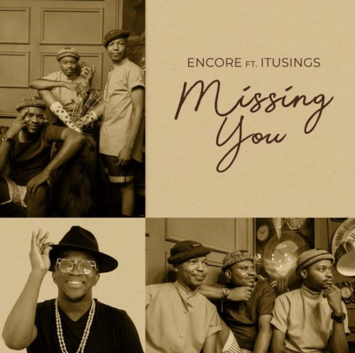 Encore – Missing You Ft. ItuSings