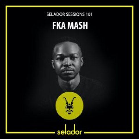 FKA Mash – Selador Sessions 101 (Mixtape)