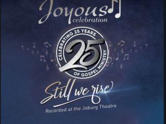 Joyous Celebration 25 – Still We Rise