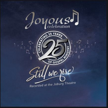Joyous Celebration 25 – Still We Rise