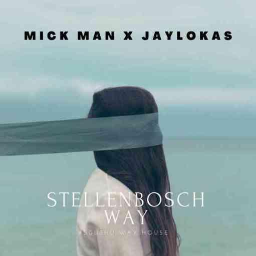 Mick-Man & Jaylokas – StellenBosch Way EP