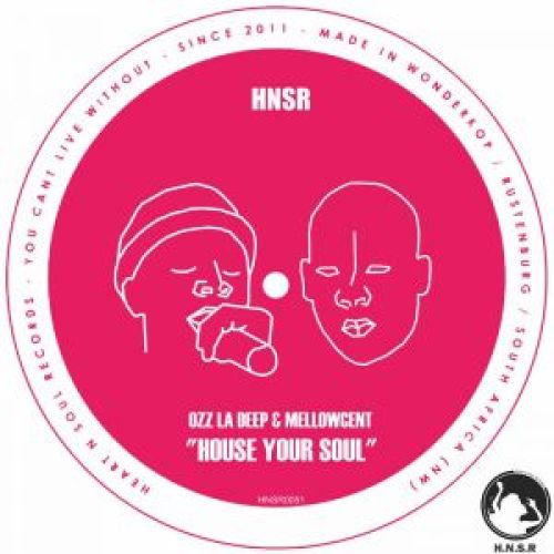 EP: Ozz La Deep & MellowCent – House Your Soul