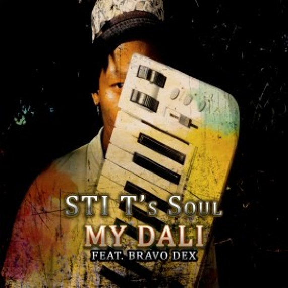 STI T's Soul – My Dali Ft. Bravo Dex