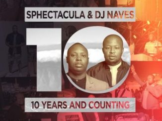 ALBUM: Sphectacula & DJ Naves – 10 Years And Counting
