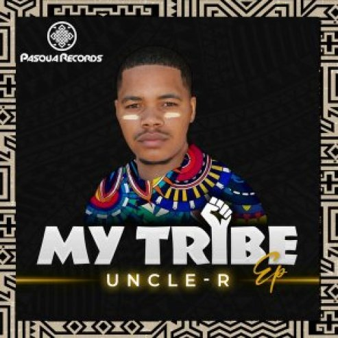EP: Uncle-R – My Tribe