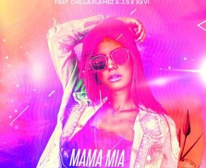 DJ Fortune T – Mama Mia Ft. J.S.K XXVI & Chilla Flamez