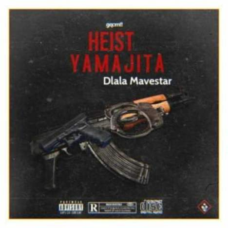 Dlala Mavestar – Heist Yamajita
