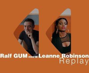 Ralf GUM, Leanne Robinson – Replay