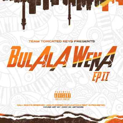 Toxicated Keys – Bulala Wena EP II