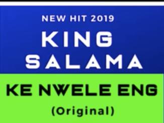 King Salama, Ke Nwele Eng, mp3, download, datafilehost, toxicwap, fakaza