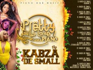Kabza, De Small, Pretty, Girls, Love, Amapiano, download ,zip, zippyshare, fakaza, EP, datafilehost, album