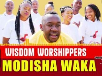 Wisdom, Worshipers, Modisha, Waka, mp3, download, datafilehost, fakaza, DJ Mix