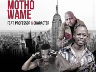 Vee Mampeezy, Motho Wame, Professor, Character, mp3, download, datafilehost, fakaza, DJ Mix