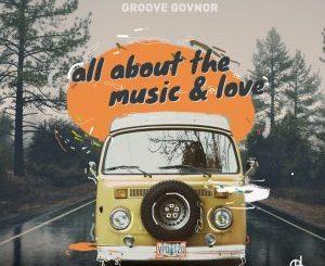 Groove Govnor, The Music (Original Mix), mp3, download, datafilehost, fakaza, DJ Mix