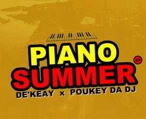 De'KeaY, Poukey Da DJ, Piano Summer, download ,zip, zippyshare, fakaza, EP, datafilehost, album