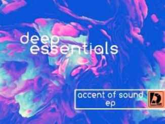 Deep Essentials, Accent Of Sound, download ,zip, zippyshare, fakaza, EP, datafilehost, album